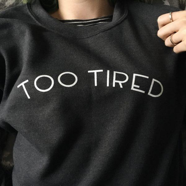 too-tired-sweatshirt-600x600